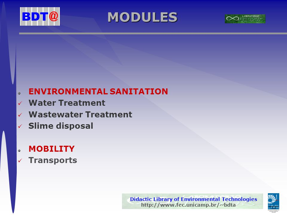 Didactic Library of Environmental Technologies http://www.fec.unicamp.br/~bdta MODULE Environmental Sanitation Sustainability Indicators Water Treatment Plant