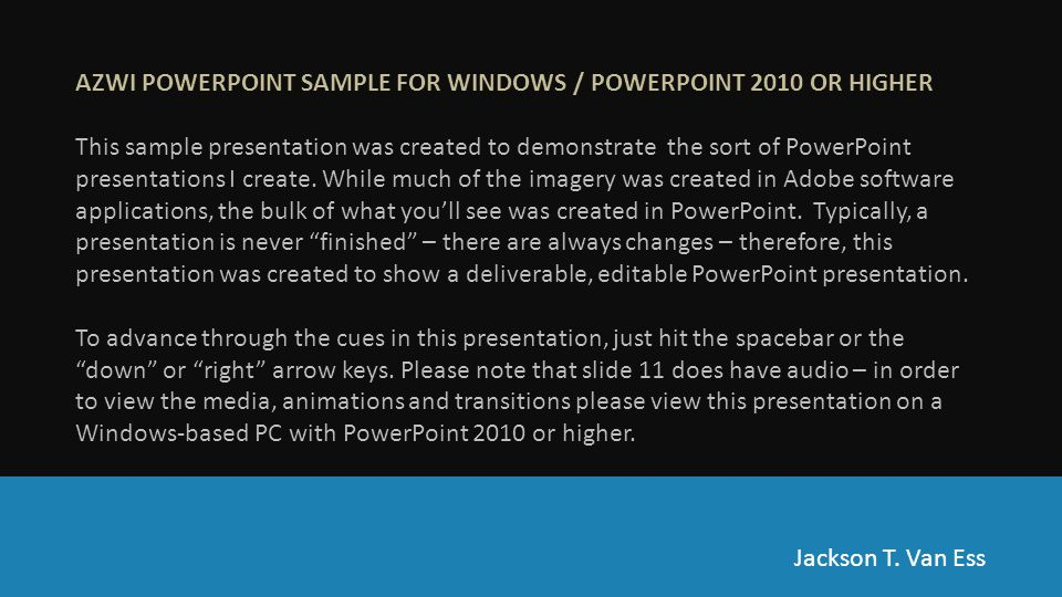 AZWI POWERPOINT SAMPLE FOR WINDOWS / POWERPOINT 2010 OR HIGHER This sample presentation was created to demonstrate the sort of PowerPoint presentation