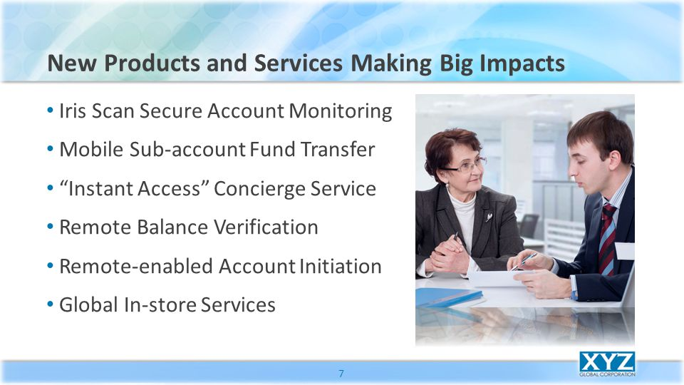 "Iris Scan Secure Account Monitoring Mobile Sub-account Fund Transfer ""Instant Access"" Concierge Service Remote Balance Verification Remote-enabled Acc"