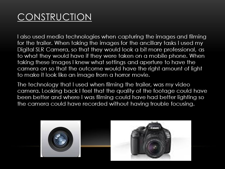 The two main pieces of technologies used within the construction are Photoshop and IMovie.