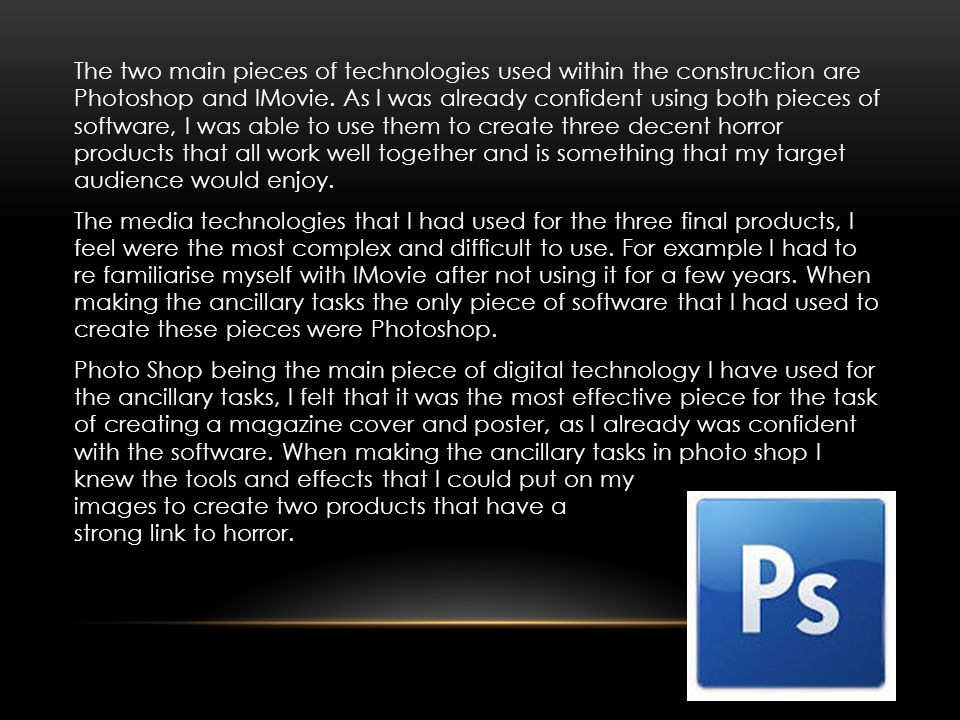 Another piece of Media technology that used to create one of my three products was IMovie.