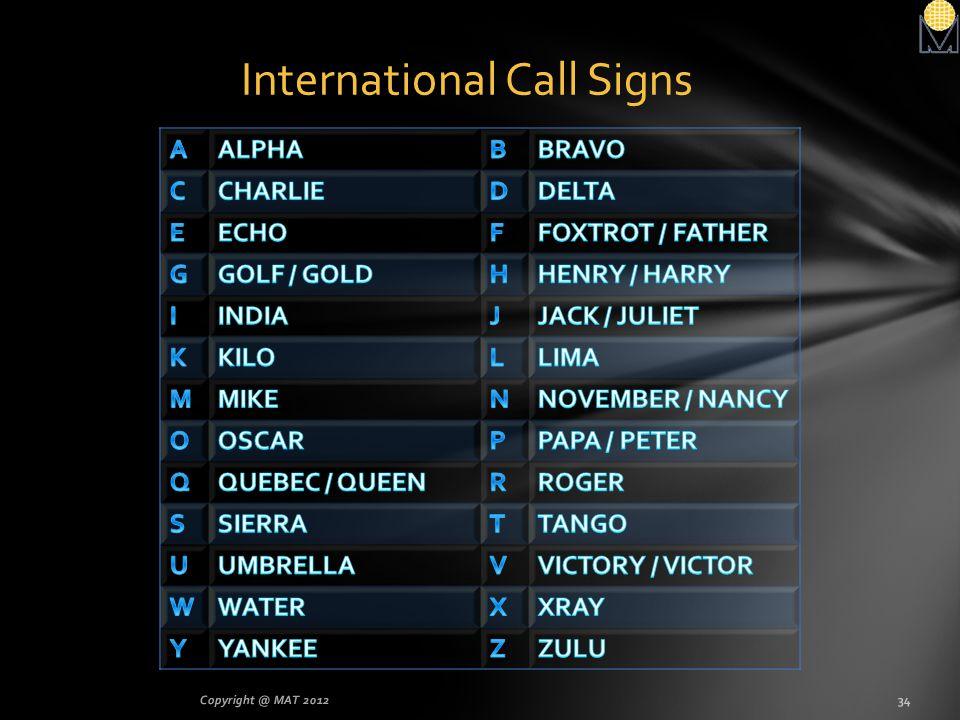 International Call Signs 34Copyright @ MAT 2012