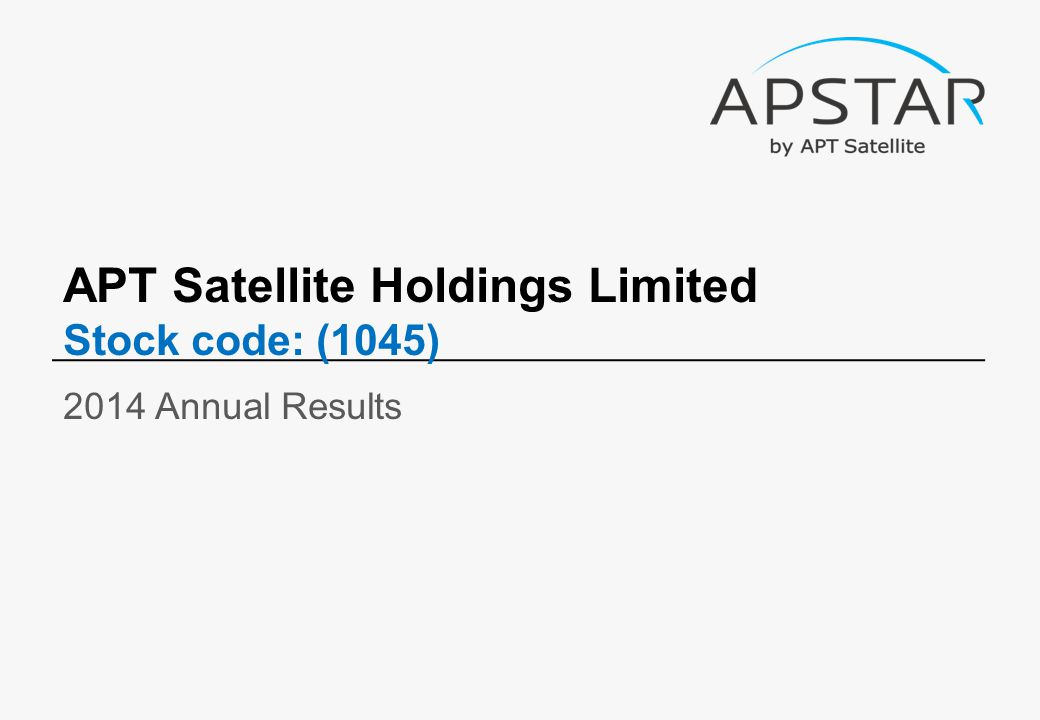 APT Satellite Holdings Limited Stock code: (1045) 2014 Annual Results