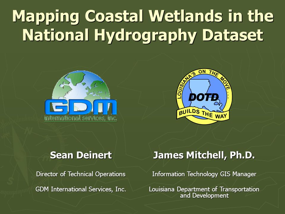 Mapping Coastal Wetlands in the National Hydrography Dataset James Mitchell, Ph.D.