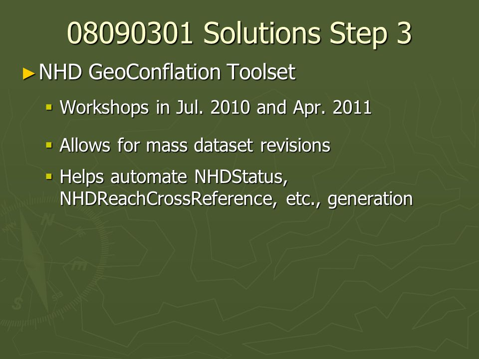08090301 Solutions Step 3 ► NHD GeoConflation Toolset  Workshops in Jul.