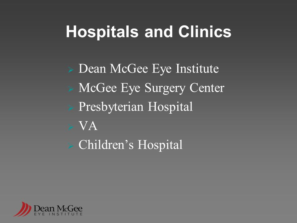 Hospitals and Clinics  Dean McGee Eye Institute  McGee Eye Surgery Center  Presbyterian Hospital  VA  Children's Hospital