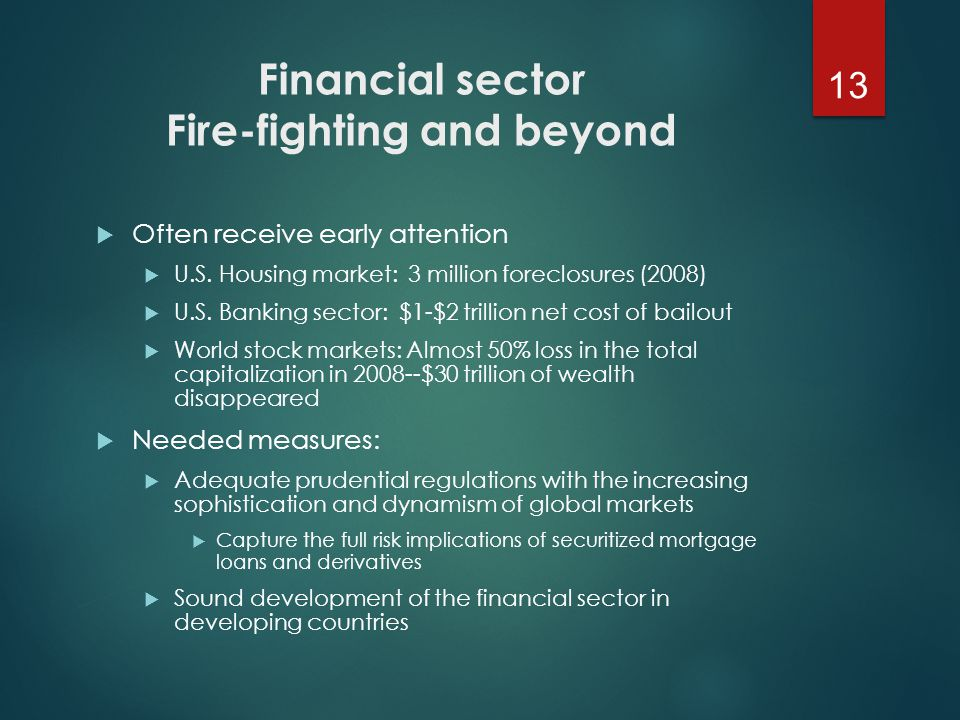 Financial sector Fire-fighting and beyond  Often receive early attention  U.S.