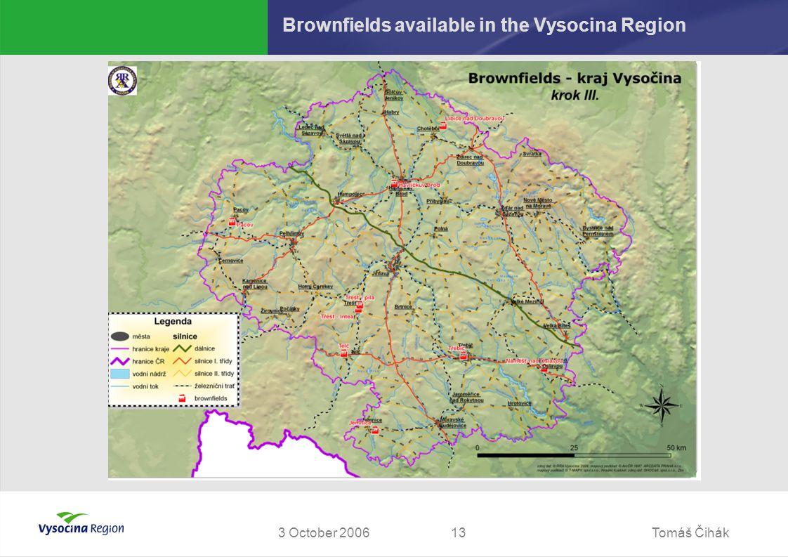 Tomáš Čihák133 October 2006 Brownfields available in the Vysocina Region