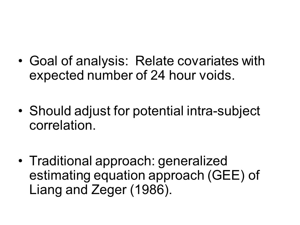Goal of analysis: Relate covariates with expected number of 24 hour voids.