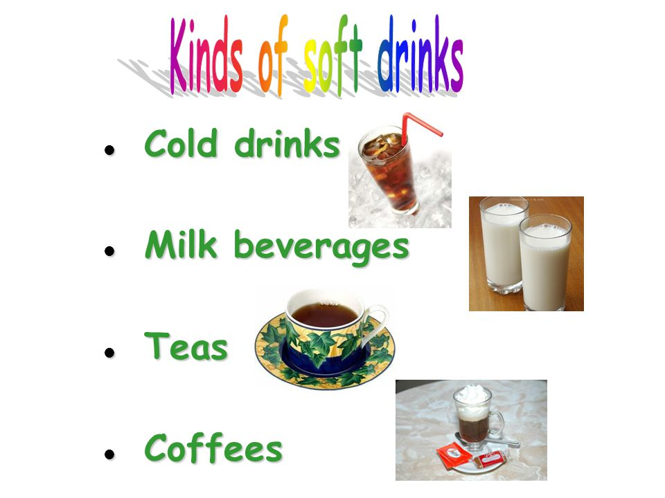 Cold drinks Cold drinks Milk beverages Milk beverages Teas Teas Coffees Coffees