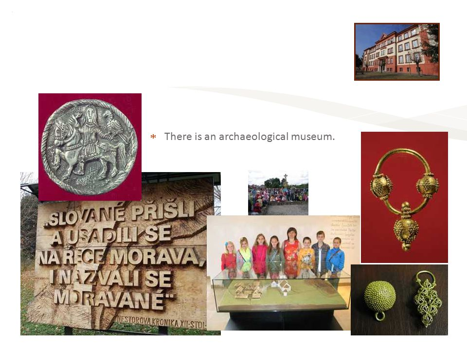  There is an archaeological museum. Elementary School Staré Město - 5.A