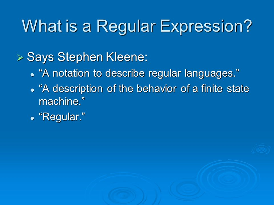 What is a Regular Expression.