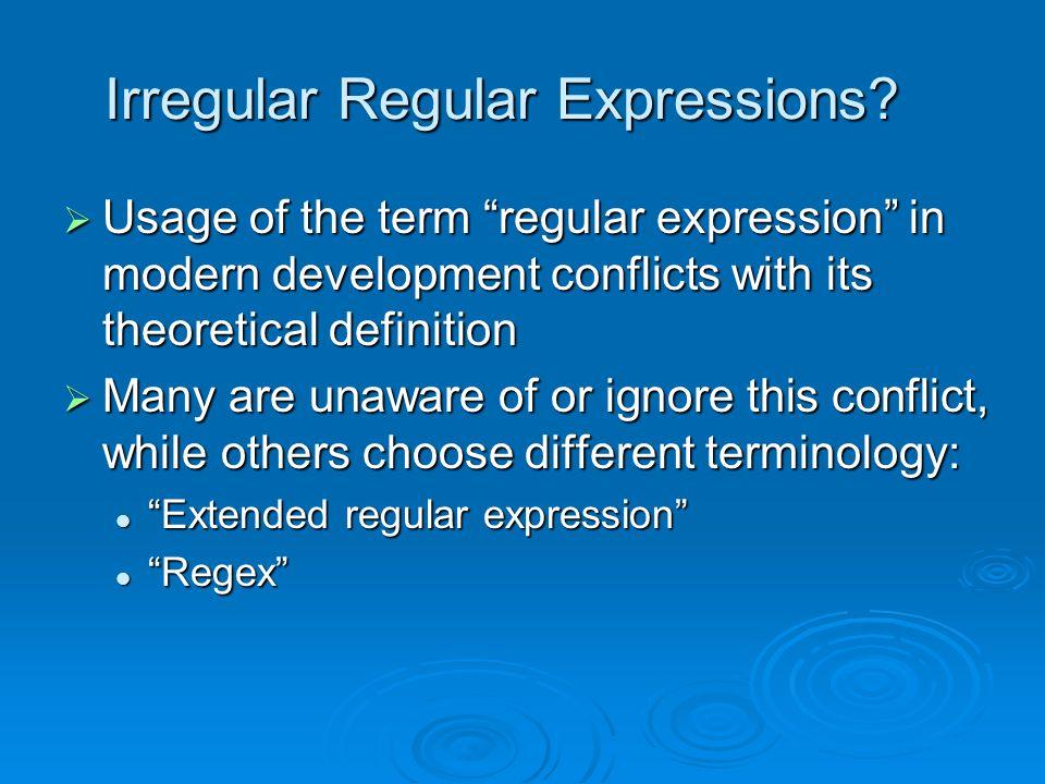 Irregular Regular Expressions.