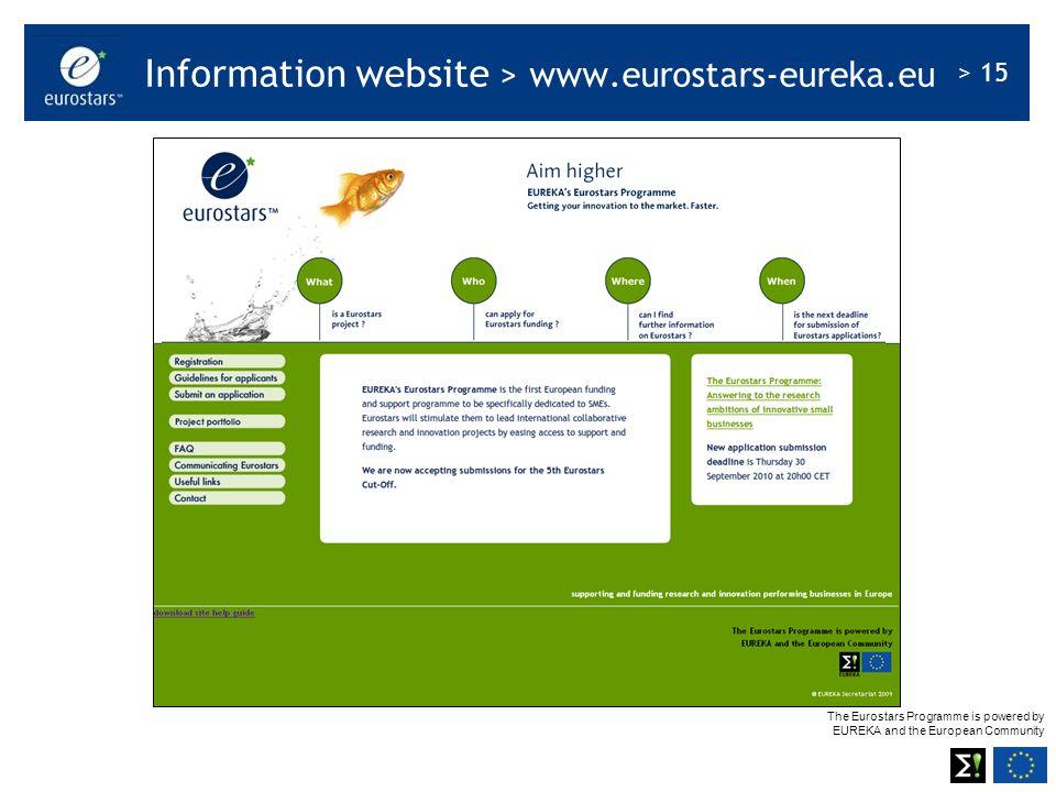 The Eurostars Programme is powered by EUREKA and the European Community > 15 Information website > www.eurostars-eureka.eu