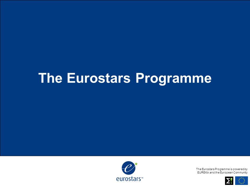 The Eurostars Programme is powered by EUREKA and the European Community The Eurostars Programme