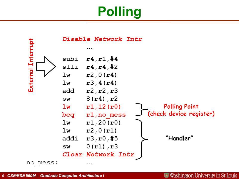 7 - CSE/ESE 560M – Graduate Computer Architecture I Polling vs.