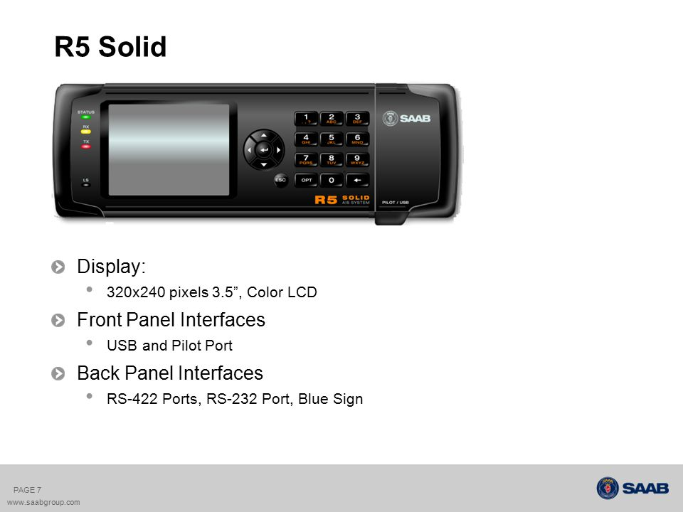 """R5 Solid Display: 320x240 pixels 3.5"""", Color LCD Front Panel Interfaces USB and Pilot Port Back Panel Interfaces RS-422 Ports, RS-232 Port, Blue Sign"""