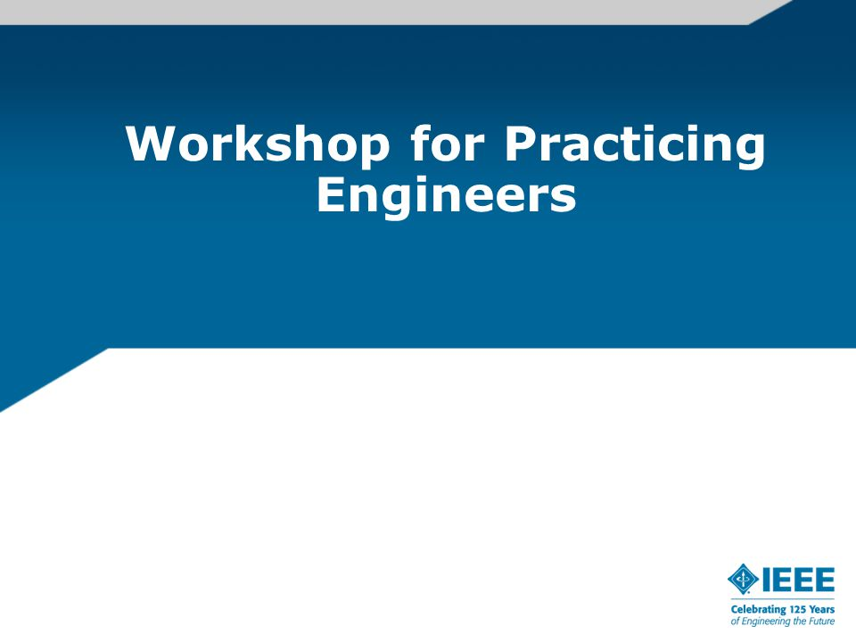 Workshop for Practicing Engineers