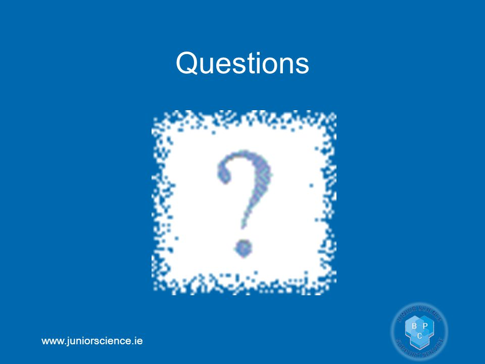 www.juniorscience.ie Questions