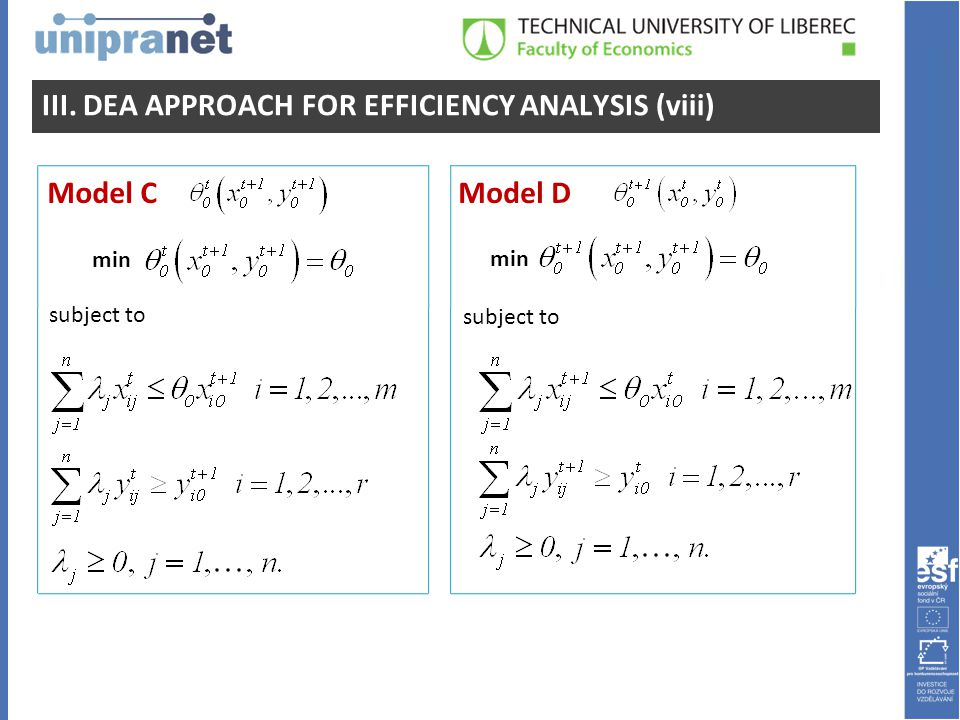 III. DEA APPROACH FOR EFFICIENCY ANALYSIS (viii) Model CModel D min subject to min subject to