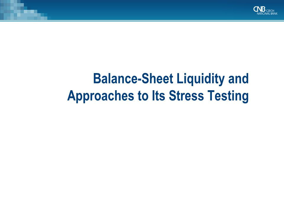 Balance-Sheet Liquidity and Approaches to Its Stress Testing