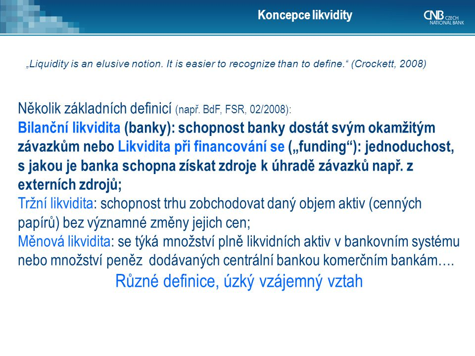 23 Results CNB's FSR 2010/2011 (data at the end of 2010) The tested banks withstood the simulated stress and would be able to close the potential liquidity gap within one month even under worsened market conditions.