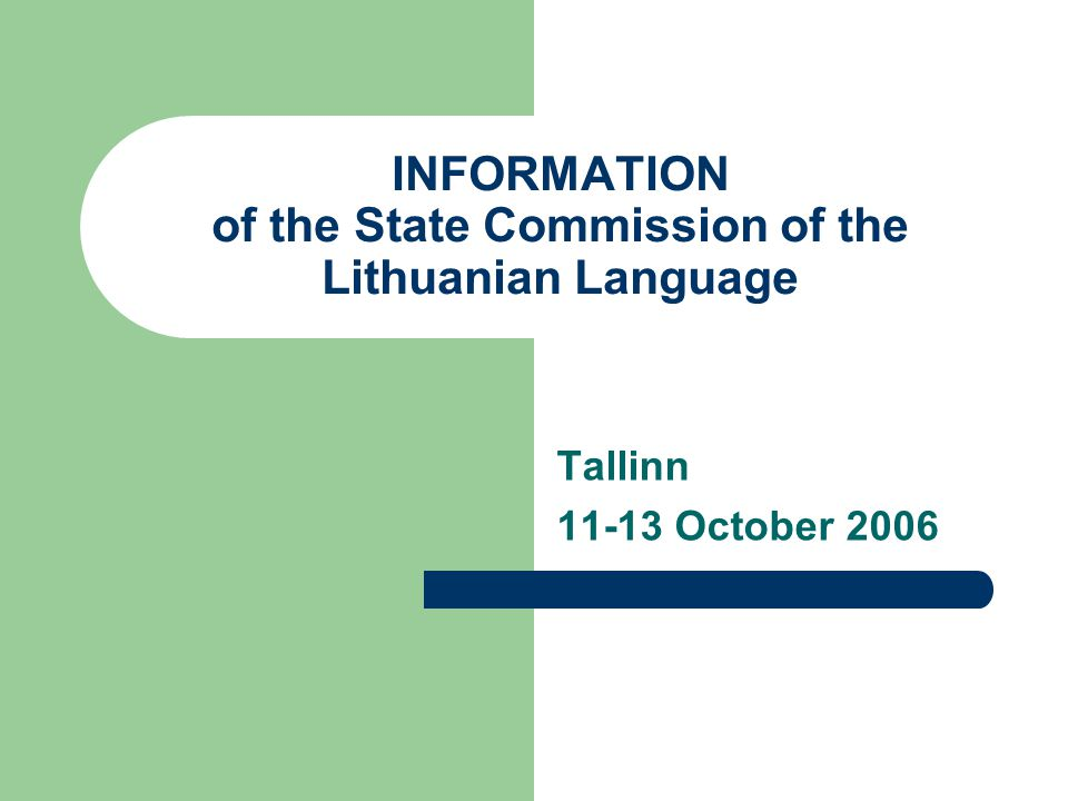 INFORMATION of the State Commission of the Lithuanian Language Tallinn 11-13 October 2006