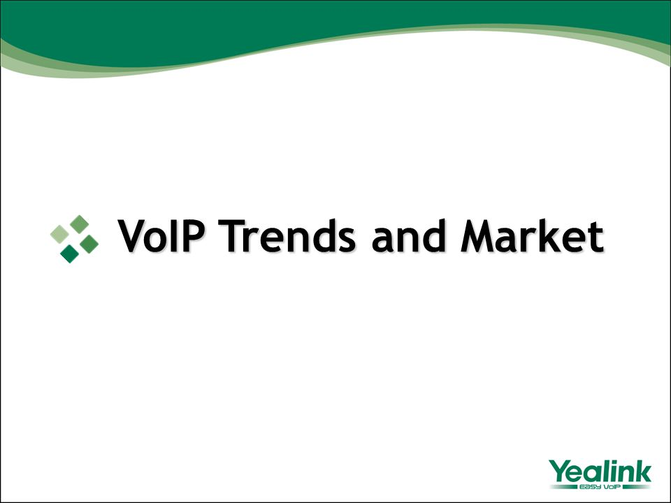 VoIP Trends and Market