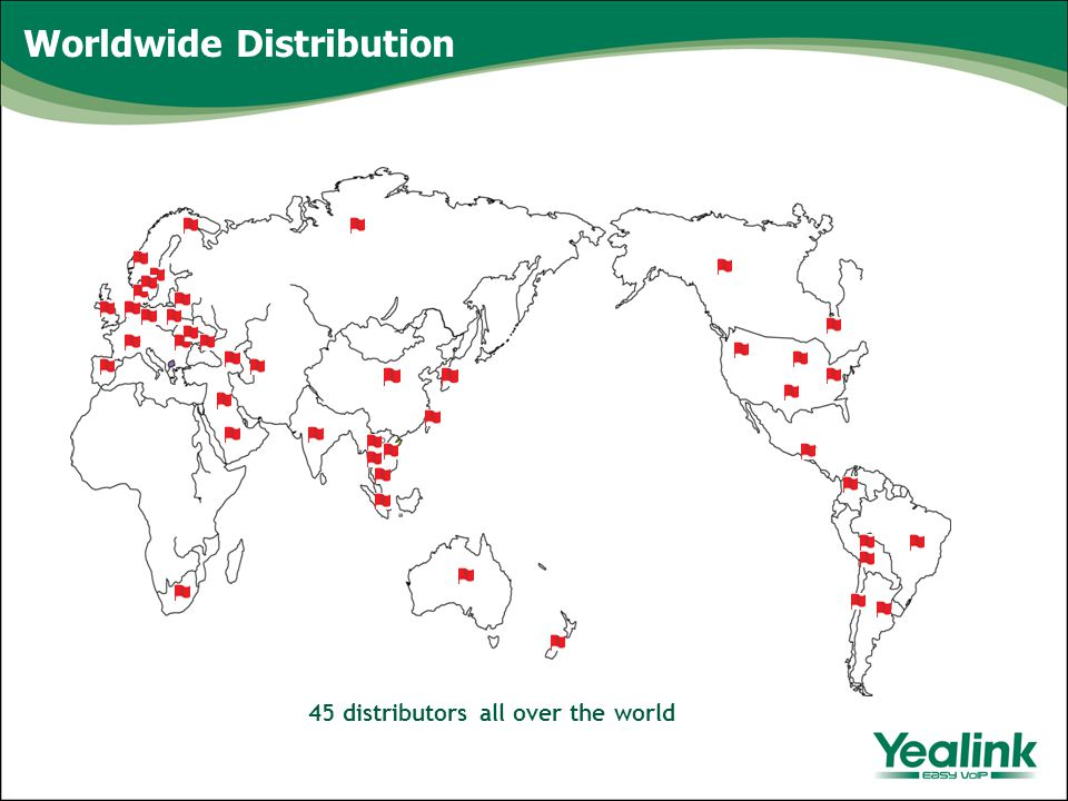 Worldwide Distribution 45 distributors all over the world