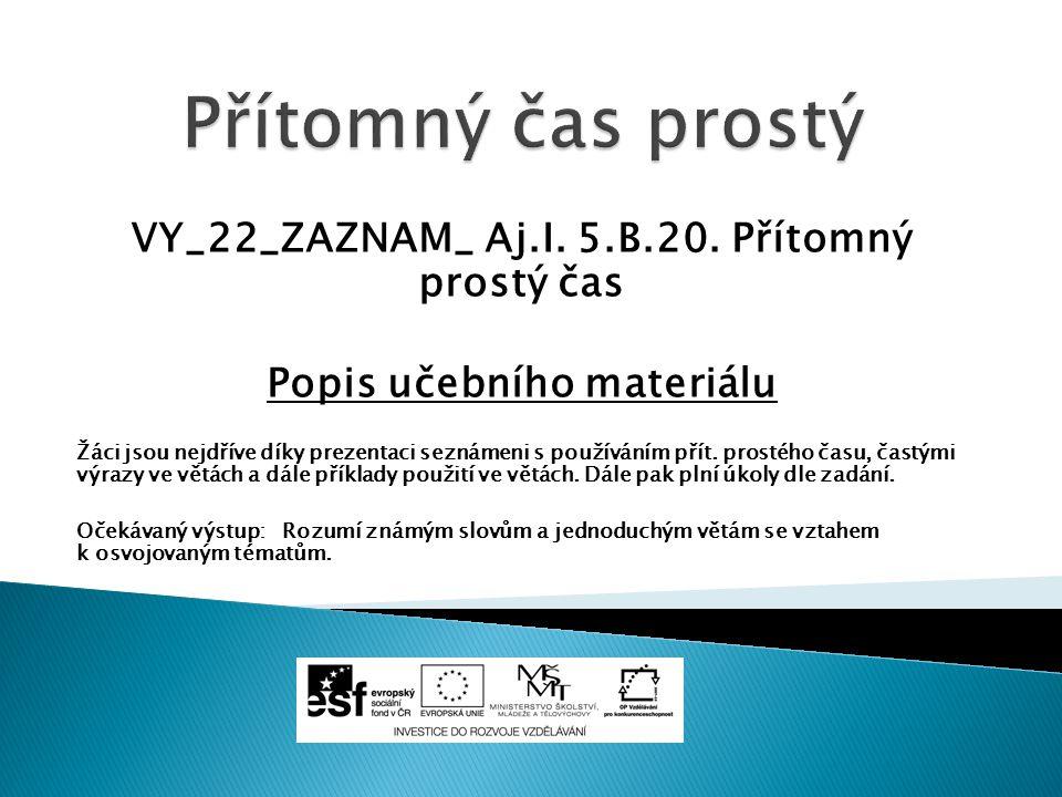 VY_22_ZAZNAM_ Aj.I. 5.B.20.