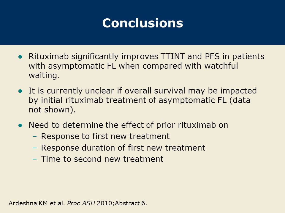 Investigator Commentary: Rituximab versus Watch and Wait for Stage II to IV, Asymptomatic, Nonbulky FL The time to initiation of a new therapy and progression-free survival were significantly longer in the two rituximab-containing arms compared to observation alone.
