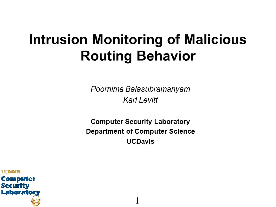 2 UCDavis SecLab MURI October 2002 Security Threats Outsider attacks –infiltrate routing process –modify routing information –cause redirection of network traffic, DoS attacks, etc.