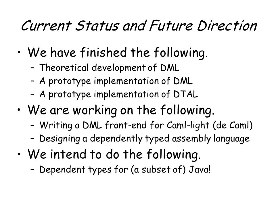 Current Status and Future Direction We have finished the following.