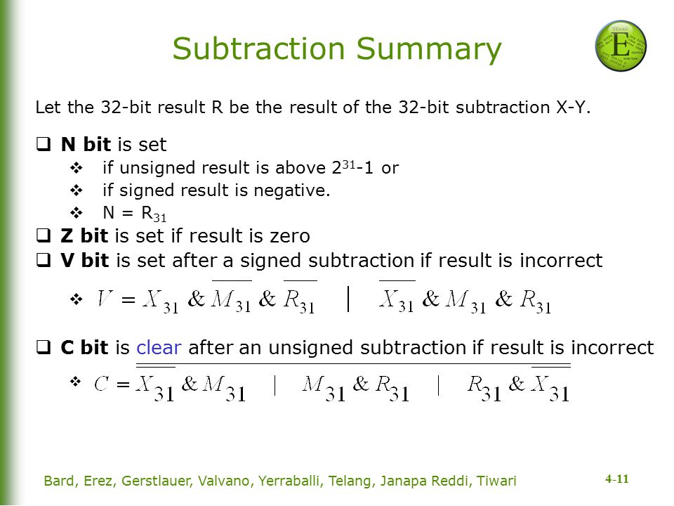 4-11 Subtraction Summary Let the 32-bit result R be the result of the 32-bit subtraction X-Y.