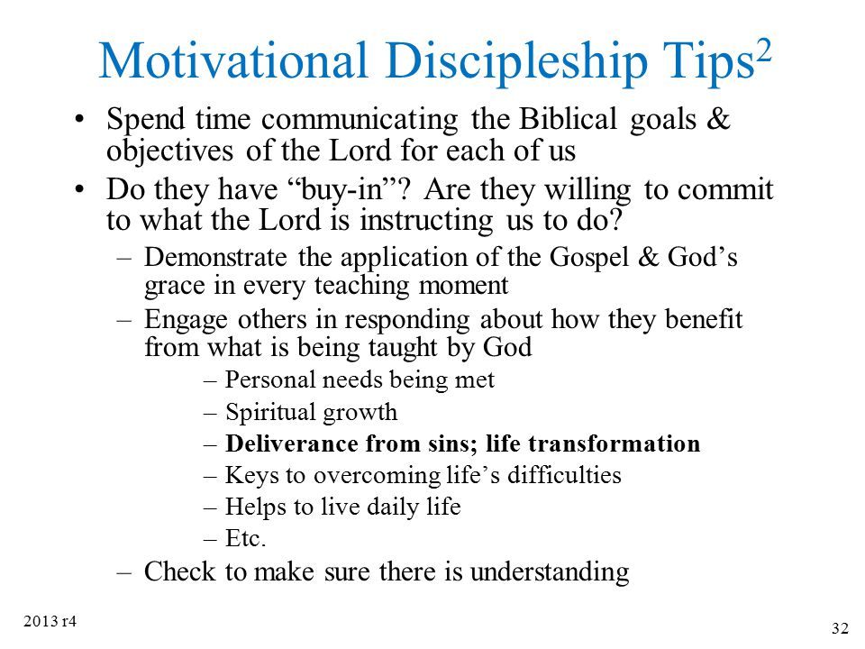 """Motivational Discipleship Tips 2 Spend time communicating the Biblical goals & objectives of the Lord for each of us Do they have """"buy-in""""? Are they w"""