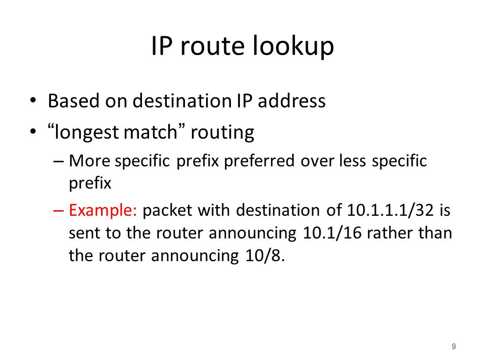 IP Routing – finding the path Path derived from information received from a routing protocol Several alternative paths may exist – best path stored in
