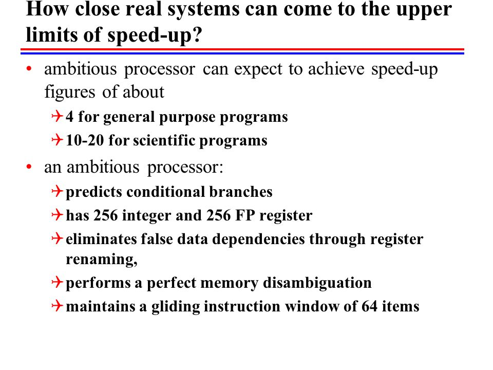 How close real systems can come to the upper limits of speed-up.