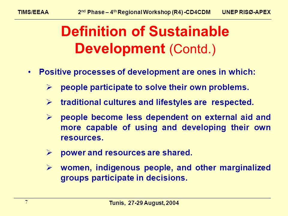 7 Positive processes of development are ones in which:  people participate to solve their own problems.  traditional cultures and lifestyles are res