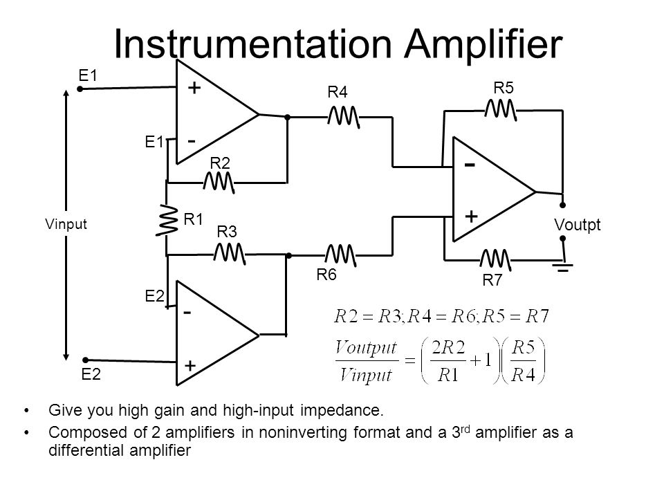 Instrumentation Amplifier Give you high gain and high-input impedance. Composed of 2 amplifiers in noninverting format and a 3 rd amplifier as a diffe