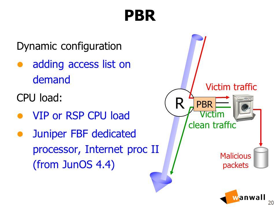 20 PBR Dynamic configuration l adding access list on demand CPU load: l VIP or RSP CPU load l Juniper FBF dedicated processor, Internet proc II (from JunOS 4.4) Victim traffic Victim clean traffic Malicious packets R PBR
