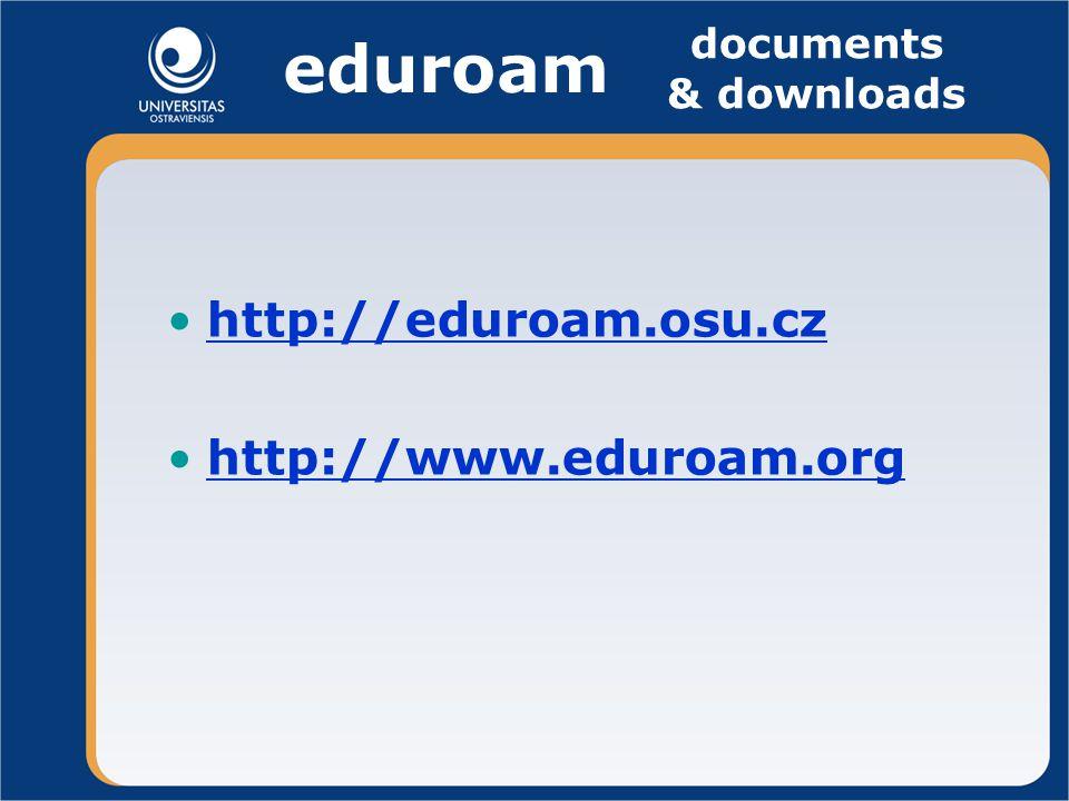 eduroam http://eduroam.osu.cz http://www.eduroam.org documents & downloads