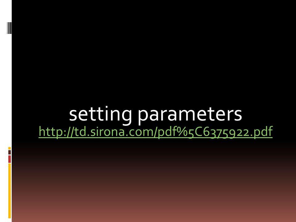 setting parameters http://td.sirona.com/pdf%5C6375922.pdf