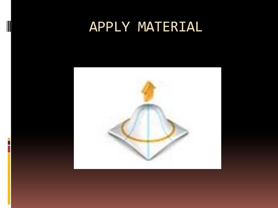 APPLY MATERIAL