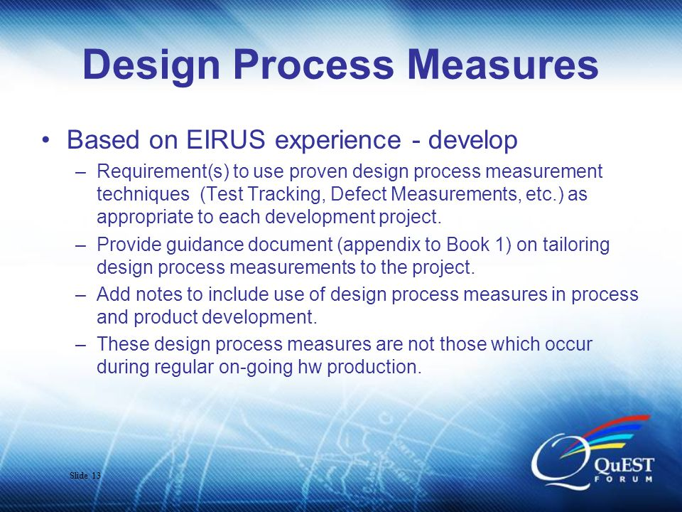 Slide 14 In Process Review industry standards to assess opportunities to strengthen the TL 9000 requirements in the area of Software Development