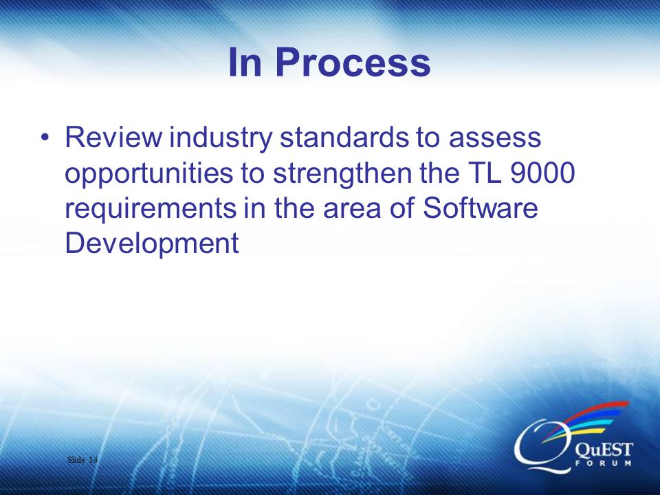 Slide 15 Best Practices Review the NRIC Best Practices to ensure that they are addressed in the TL9000 requirements.