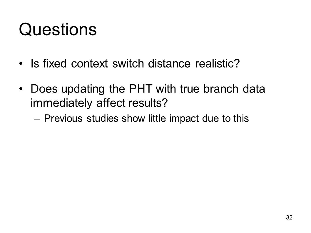 32 Questions Is fixed context switch distance realistic.