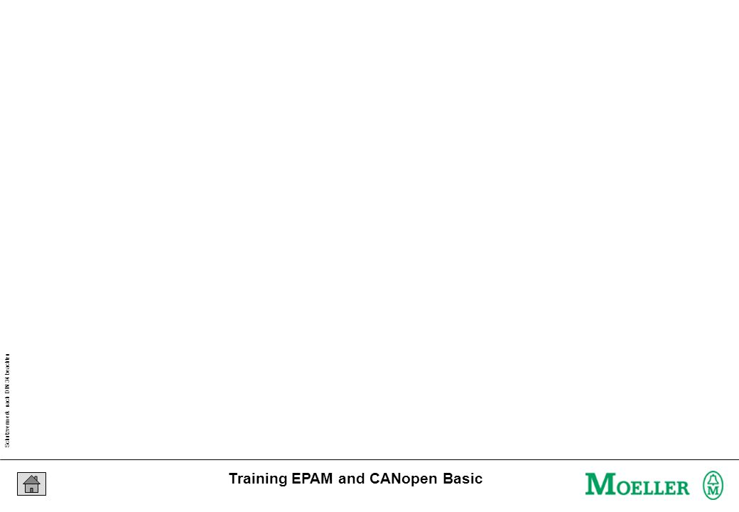 Schutzvermerk nach DIN 34 beachten 05/04/15 Seite 37 Training EPAM and CANopen Basic