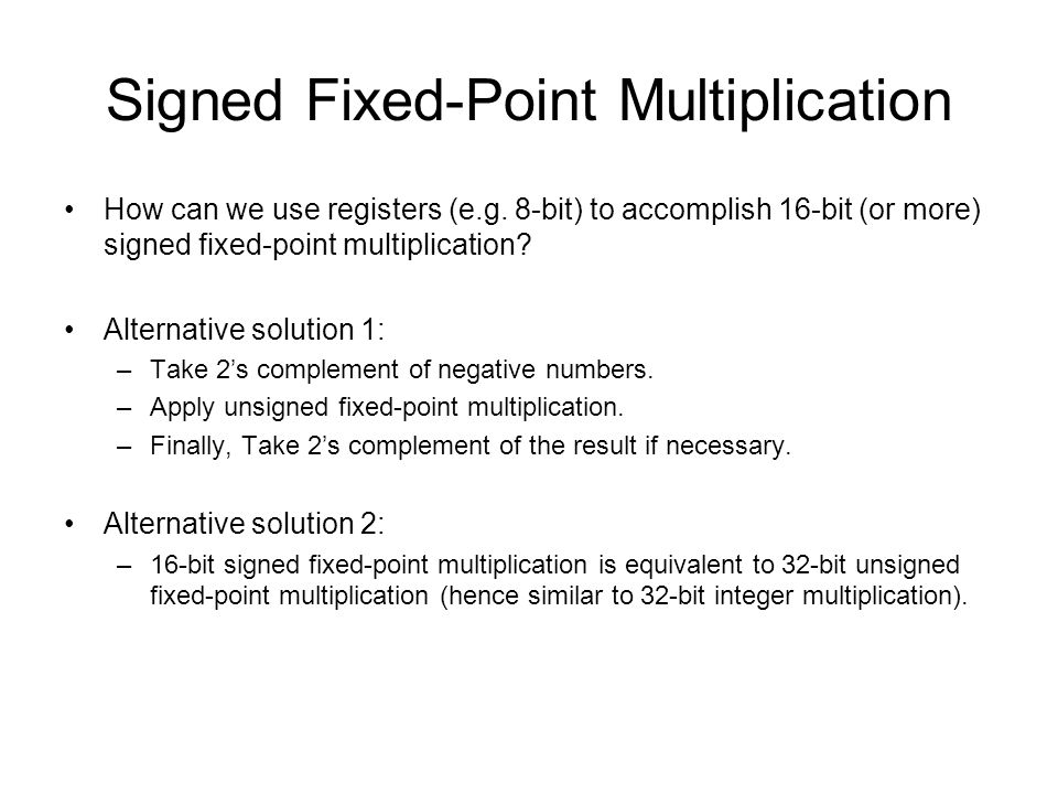 Signed Fixed-Point Multiplication How can we use registers (e.g.