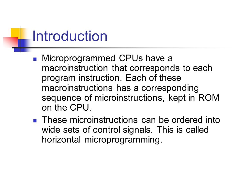 Introduction Microprogrammed CPUs have a macroinstruction that corresponds to each program instruction.