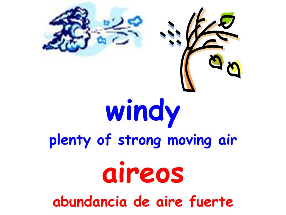 windy plenty of strong moving air aireos abundancia de aire fuerte